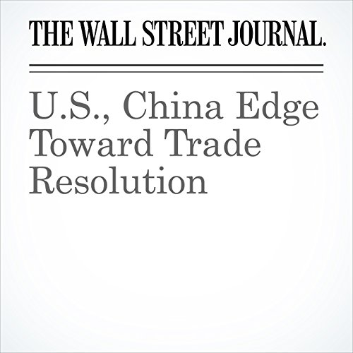 U.S., China Edge Toward Trade Resolution copertina