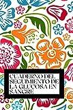 Cuaderno del Seguimiento de la Glucosa en Sangre: Folleto sobre la glucosa en sangre | Libro sobre la diabetes | Librito sobre el control de la ... 102 Páginas 6 x 9 pulgadas ( 15.2 x 22.8 cm )