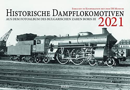 Historische Dampflokomotiven 2021: Aus dem Fotoalbum des bulgarischen Zaren Boris III: Exklusiv in Kooperation mit dem DB-Museum