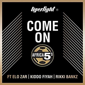 Come on Africa 5's (feat. Elo Zar)