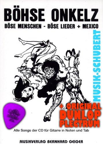 Böhse Onkelz Songbuch BÖSE MENSCHEN-BÖSE LIEDER+MEXICO inkl. Plektrum - Alle Songs der CD für Gitarre (Noten+Tabulatur) mit Akkorden und vollständigem Text (Taschenbuch) (Noten/Sheetmusic)