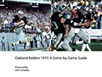 Oakland Raiders 1975: A Game-by-Game Guide
