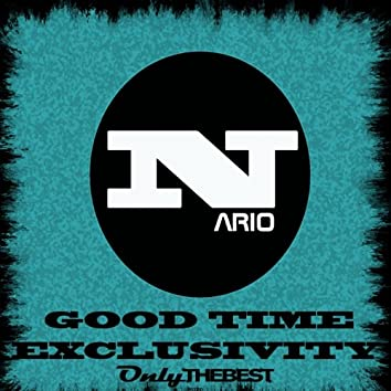 Good Time & Exclusivity