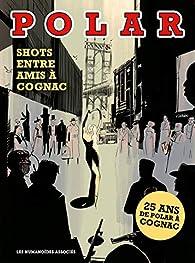Polar Shots entre amis à Cognac par Revue Polar