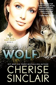 Winter of the Wolf (The Wild Hunt Legacy Book 2) by [Cherise Sinclair]