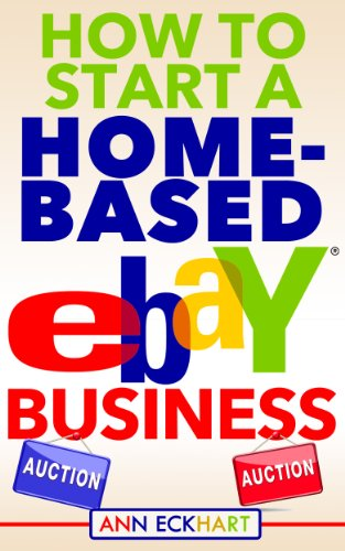 How To Start A Home-Based Ebay Business: Learn How To Make Money Online at Home Reselling Secondhand Goods (2020 Reselling Books) (English Edition)