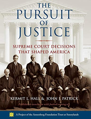 The Pursuit of Justice: Supreme Court Decisions that Shaped America