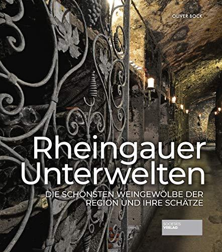 Rheingauer Unterwelten: Die schönsten Weingewölbe der Region und ihre Schätze