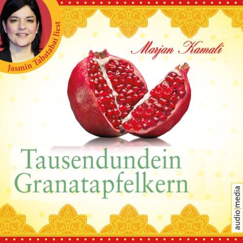 Tausendundein Granatapfelkern audiobook cover art
