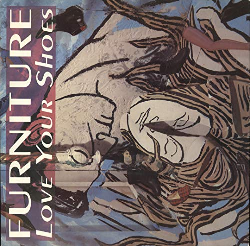 Furniture - Love Your Shoes - Stiff Records - BUY IT 254