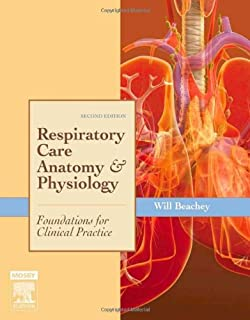 Respiratory Care Anatomy and Physiology: Foundations for Clinical Practice (Respiratory Care Anatomy & Physiology)