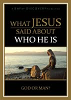 What Jesus Said About Who He Is: God or Man?