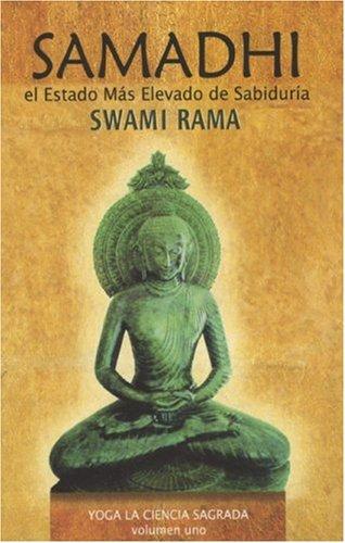 Samadhi: El Estado Mus Elevado de Sabiduria: 01 (Yoga La Ciencia Sagrada/ Yoga the Sacred Science)