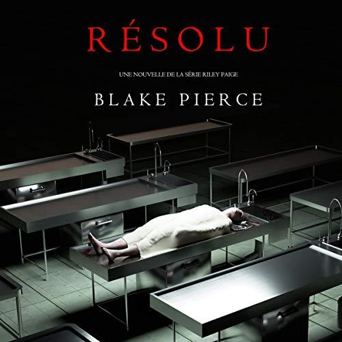 Résolu [Resolved] Audiobook By Blake Pierce cover art