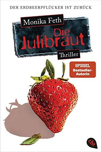 Die Julibraut (Die Erdbeerpflücker-Reihe, Band 8)