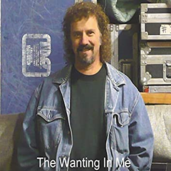 The Wanting in Me