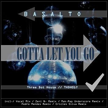 Gotta Let You Go