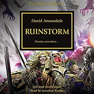 Ruinstorm     The Horus Heresy, Book 46              Written by:                                                                                                                                 David Annandale                               Narrated by:                                                                                                                                 Jonathan Keeble                      Length: 10 hrs and 6 mins     17 ratings     Overall 4.8