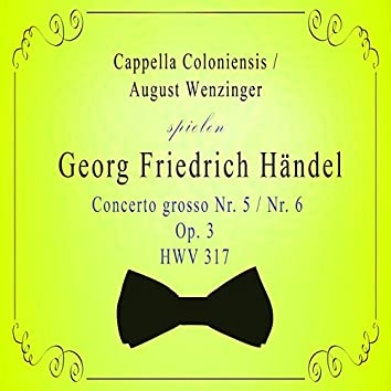 Cappella Coloniensis / August Wenzinger spielen: Georg Friedrich Händel: Concerto grosso NR. 5 / NR. 6, OP. 3, Hwv 317 (Live)
