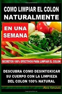 By Mario Fortunato Como Limpiar el Colon Naturalmente: Descubra Como Desintoxicar Su Cuerpo Con La Limpieza Del Colon N [Paperback]