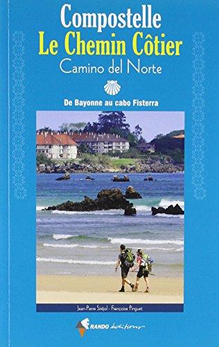 Compostelle, le chemin côtier: Camino del Norte. De Bayonne à cabo Fisterra