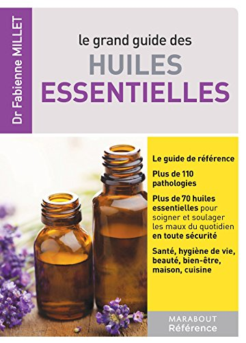 Le grand guide des huiles essentielles (Essai)