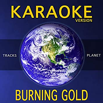 Burning Gold (Karaoke Version)