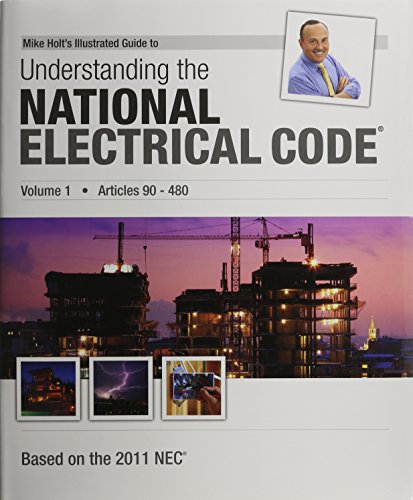 Mike Holt's Illustrated Guide to Understanding the NEC Volume 1, 2011 Edition