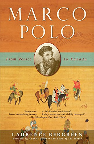 Compare Textbook Prices for Marco Polo: From Venice to Xanadu Reprint Edition ISBN 9781400078806 by Bergreen, Laurence