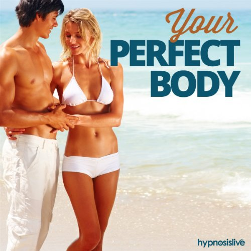 Your Perfect, Healthy Body Hypnosis audiobook cover art