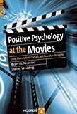 Image of Positive Psychology At The Movies: Using Films to Build Virtues and Character Strengths