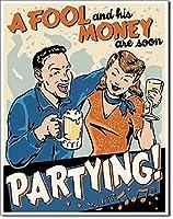 愚か者と彼のお金のパーティーヴィンテージスタイルの金属看板鉄の絵画屋内 & 屋外ホームバーコーヒーキッチン壁の装飾 8 × 12 インチ