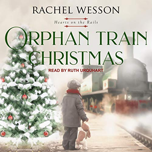 Orphan Train Christmas     Hearts on the Rails Series, Book 3              By:                                                                                                                                 Rachel Wesson                               Narrated by:                                                                                                                                 Ruth Urquhart                      Length: 5 hrs     Not rated yet     Overall 0.0