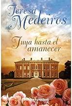 [ { TUYA HASTA EL AMANECER = YOURS UNTIL DAWN (BOOKS4POCKET ROMANTICA #237) (SPANISH) } ] by Medeiros, Teresa (AUTHOR) Dec-01-2010 [ Paperback ]