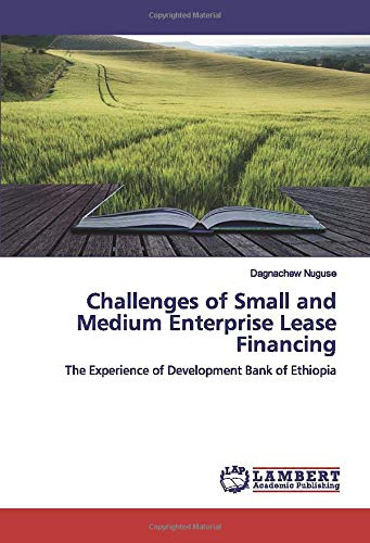 Challenges of Small and Medium Enterprise Lease Financing: The Experience of Development Bank of Ethiopia