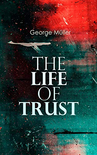 The Life of Trust: Autobiography (English Edition)