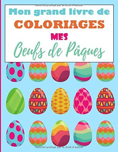 Mon grand livre de coloriages, Mes Oeufs de Pâques: Carnet de coloriages spécial Pâques avec des dessins mignons et amusants ! | 30 dessins format ... soeurs, jeunes dessinateurs et artistes PDF Books
