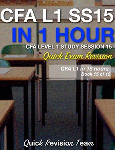 CFA LEVEL 1 STUDY SESSION 15 IN ONE HOUR - QUICK EXAM REVISION (CFA LEVEL 1 EXAM PREP...