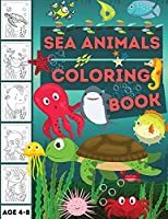 Sea Animals Coloring Book for Kids: A Coloring Book For Kids Ages 4-8 Features Amazing Ocean Animals To Color In & Draw