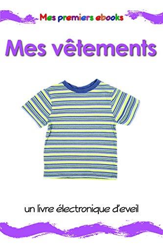 Mes vêtements: un livre électronique d'éveil en images pour les bébés et les enfants en bas...