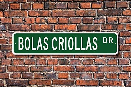 Bolas Criollas, Bolas Criollas Gift, Bolas Criollas Sign, Bolas Criollas Fan, Venezuelan Ball GameStreet S Outdoor Street Decor Metal Road Sign 4x16 Inch
