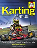 Karting Manual 2nd Edition: The complete beginner's guide to competitive kart racing (Haynes Manual)