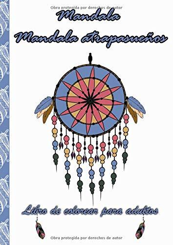 Mandala de atrapasueños, libro de colorear para adultos: El dibujo para colorear...