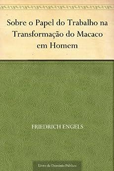 Sobre o Papel do Trabalho na Transformação do Macaco em Homem por [Friedrich Engels, UTL]