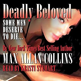 Deadly Beloved     Hard Case Crime Novels              By:                                                                                                                                 Max Allan Collins                               Narrated by:                                                                                                                                 Kristi Stewart                      Length: 3 hrs and 35 mins     Not rated yet     Overall 0.0