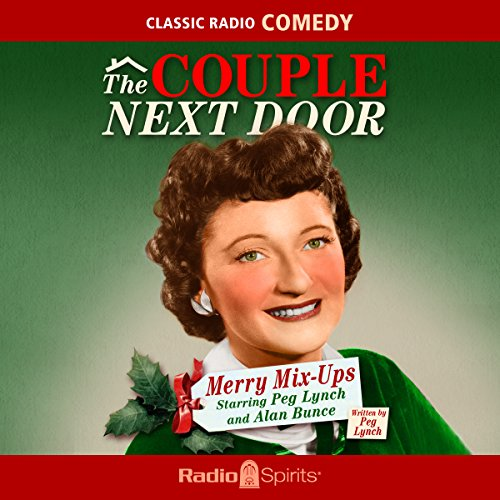 The Couple Next Door: Merry Mix-Ups                   By:                                                                                                                                 Peg Lynch                               Narrated by:                                                                                                                                 Peg Lynch,                                                                                        Alan Bunce,                                                                                        Margaret Hamilton                      Length: 5 hrs and 53 mins     1 rating     Overall 5.0