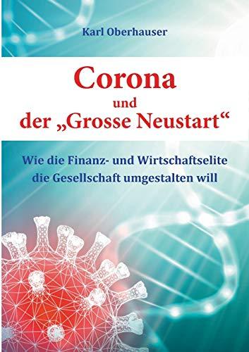 """Corona und der """"Grosse Neustart"""": Wie die Finanz- und Wirtschaftselite die Gesellschaft umgestalten will"""
