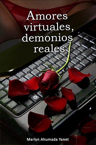 Amores virtuales, demonios reales eBook: Ahumada Yanet, Marlyn: Amazon.es: Tienda Kindle