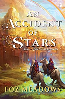 An Accident of Stars by [Foz Meadows]