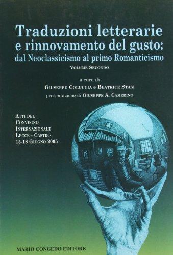Traduzioni letterarie e rinnovamento del gusto. Dal neoclassicismo al primo Romanticismo: 2